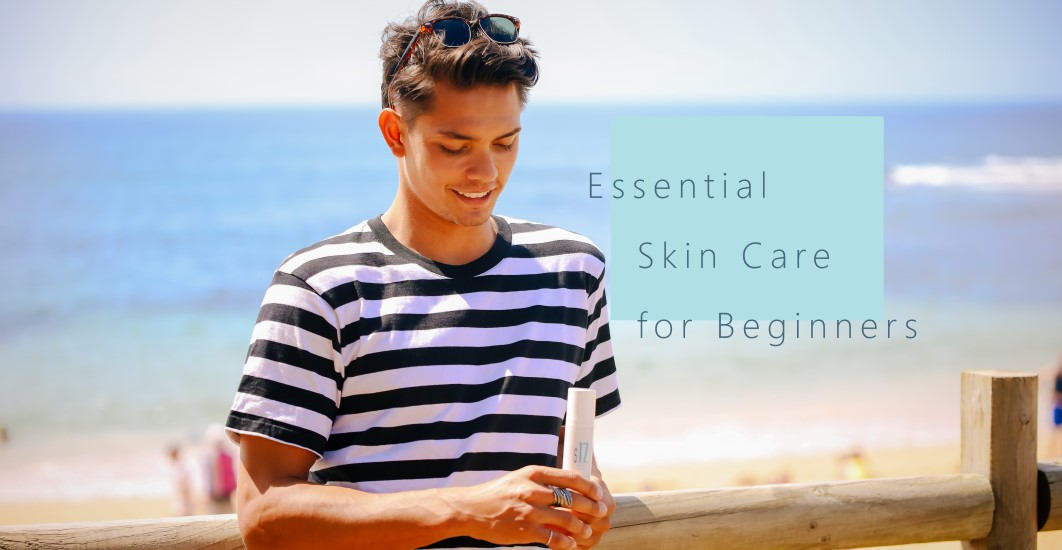 Essential Skin Care for Beginners